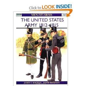 The United States Army  1812 1815 (Men At Arms Series