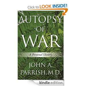 Autopsy of War: A Personal History: John A. Parrish M.D.: