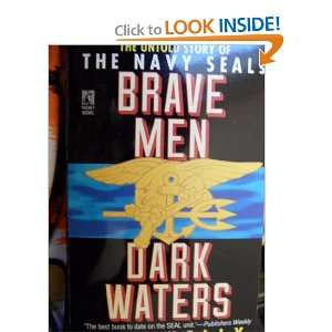 Brave Men, Dark Waters The Untold Story of the Navy SEALs