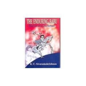 The Enduring Babu: Memoirs of a Civil Servant