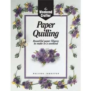 The Weekend Crafter: Paper Quilling: Stylish Designs and Practical
