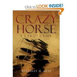 Crazy Horse A Lakota Life (Civilization of the American Indian Series
