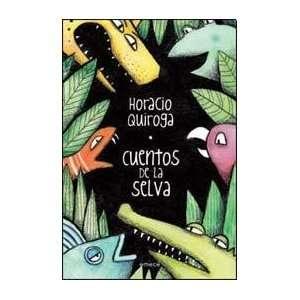CUENTOS DE LA SELVA (Spanish Edition) (9789500432504