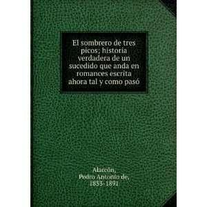 tal y como pasó: Pedro Antonio de, 1833 1891 Alarcón: Books