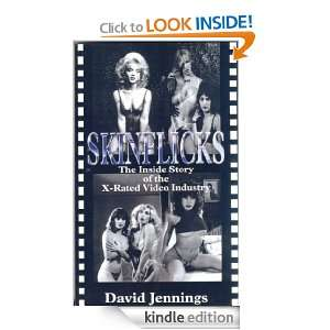 SKINFLICKS The Inside Story of the X Rated Video Industry [Kindle