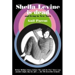 Sheila Levine is Dead and Living in New York: Gail Parent