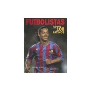 Futbolistas: El Club de los 100 Latinos (Spanish Edition