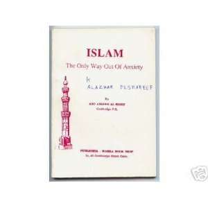 Islam The only way out of anxiety Abd Assamii Misry