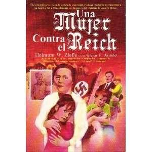 Una Mujer Contra el Reich (9789686002782): Ziefle / Arnold