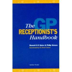 The GP Receptionists Handbook: .co.uk: Bennett Quinn, Phillip