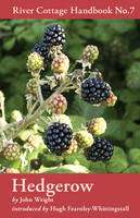 Hedgerow   River Cottage Handbook No. 7 (Book) by John Wright (2010