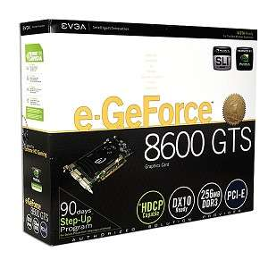 EVGA e GeForce 8600GTS 256MB DDR3 PCI Express (PCIe) Dual DVI Video
