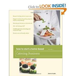 How to Start a Home Based Catering Business, 6th *Become