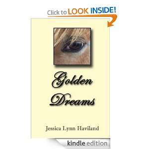 Golden Dreams: Jessica Lynn Haviland:  Kindle Store