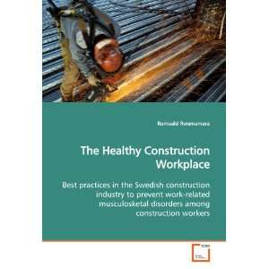 The Healthy Construction Workplace: Best practices in the
