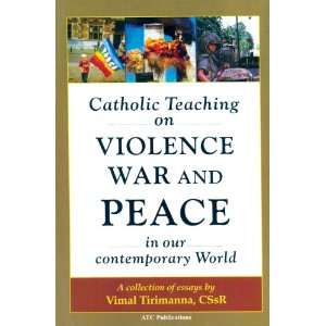 on Violence, War and Peace in our Contemporary World: A Collection